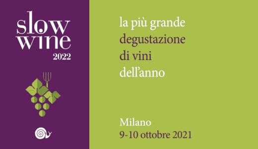 Degustazione Slow Wine 2022 (Milano, 9-10/10/2021)